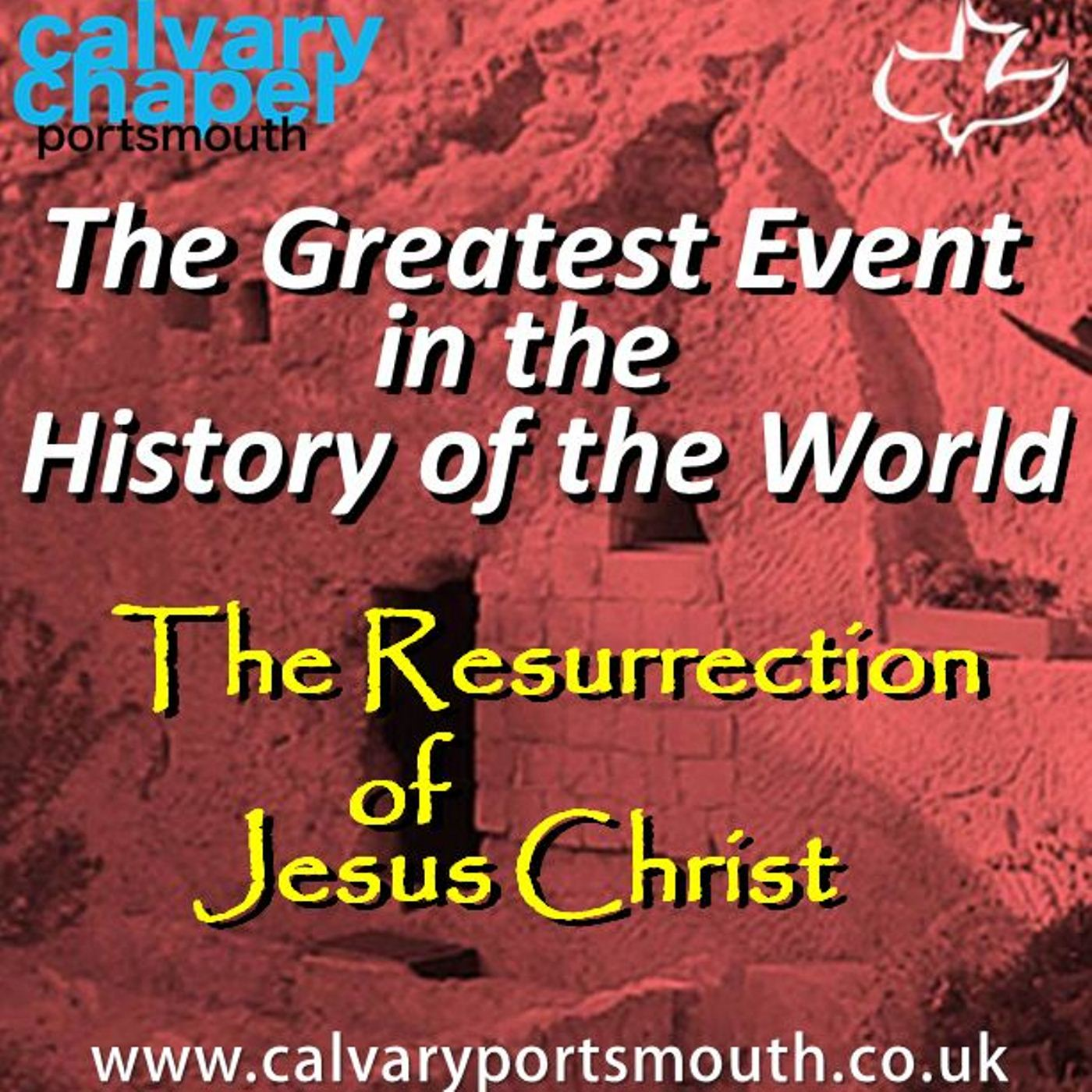 The Greatest Event in the History of the World - The Resurrection of Jesus Christ
