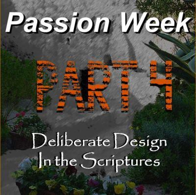 Passion Week Part 4 of 4