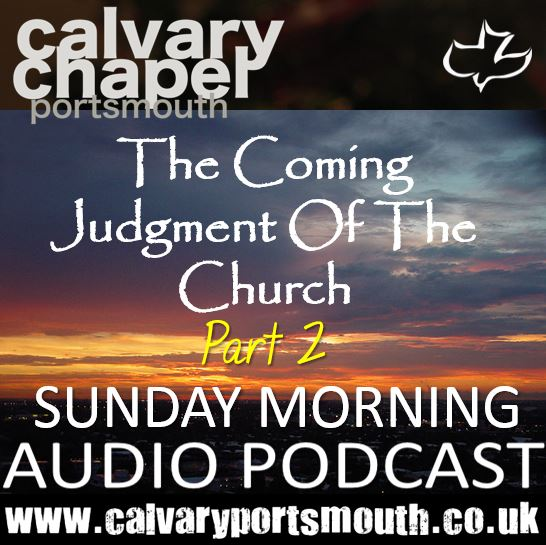 THE COMING JUDGMENT OF THE CHURCH – PART 2