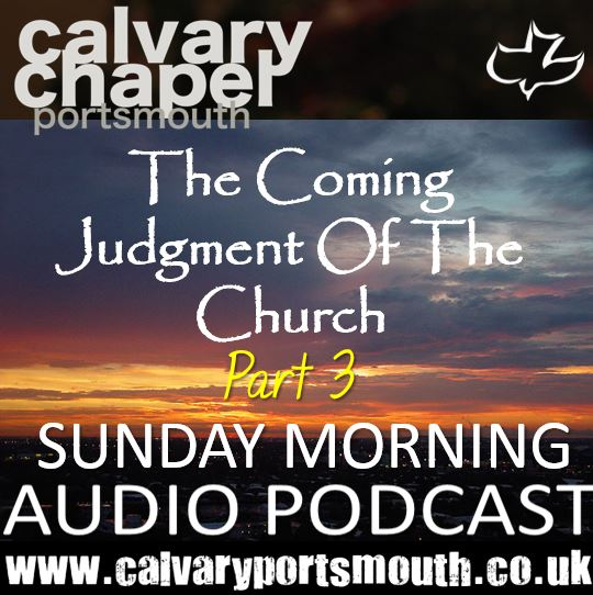 THE COMING JUDGMENT OF THE CHURCH – PART 3