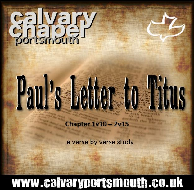 PAUL'S LETTER TO TITUS - 1:10 – 2:15