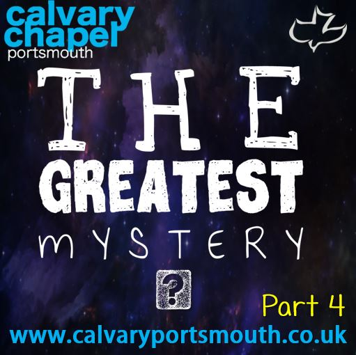 THE GREATEST MYSTERY – PART 4