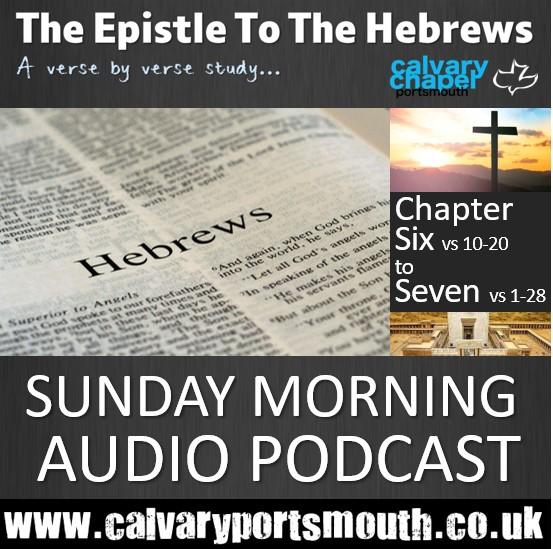 Hebrews Chapter 6:10 - 7:28